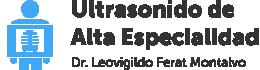 Ultrasonido de Alta Especialidad – Dr. Leovigildo Ferat